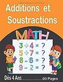 Additions et Soustractions MATH: Cahier d'exercices Mathématiques ,Maternelle/CP/CE1, 60 pages de jeux Apprendre Les Maths en s'amusants à partir de ... inférieur, supérieur, Entièrement coloriable
