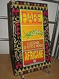 Fiabe africane. Fiabe e leggende di tutto il mondo...
