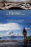 Die Färöer Inseln: Das Paradies nicht nur für Angler, Reiseführer für Sportfischer