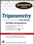 Schaum's Outline of Trigonometry: 618 Solved Problems + 20 Videos (Schaum's Outlines) - Robert E. Moyer