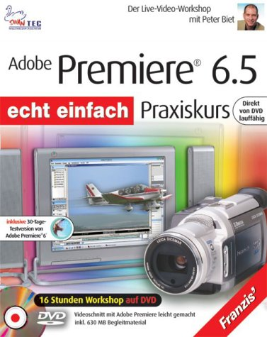 Adobe Premiere 6.5 - Praxiskurs