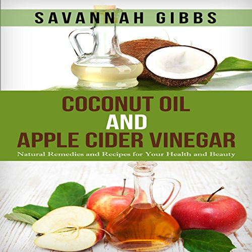 Coconut Oil and Apple Cider Vinegar audiobook cover art