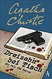 Dreizehn bei Tisch: Ein Fall für Poirot - Agatha Christie