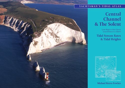 The Yachtsman's Tidal Atlas: Central Channel and the Solent (Yachtsman's Tidal Atlas)