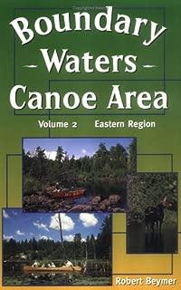 Boundary Waters Canoe Area: The Eastern Region