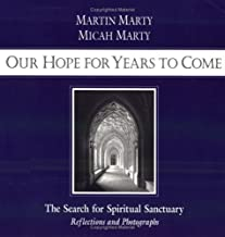 Our Hope for Years to Come: The Search for Spiritual Sanctuary