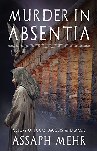 Murder In Absentia (Stories of Togas, Daggers, and Magic)