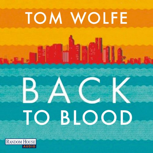 Back to Blood                   By:                                                                                                                                 Tom Wolfe                               Narrated by:                                                                                                                                 Frank Arnold                      Length: 23 hrs and 31 mins     1 rating     Overall 3.0