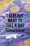 Already Want To Take A Nap Tomorrow: Notebook Journal Composition Blank Lined Diary Notepad 120 Pages Paperback Purple Texture Sleepy