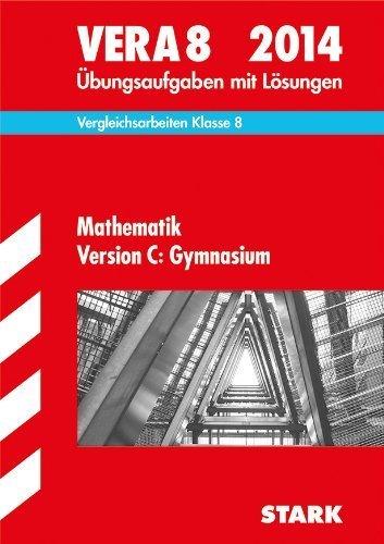Vergleichsarbeiten VERA 8. Klasse / Mathematik Version C: Gymnasium 2014: Übungsaufgaben mit Lösungen von Endres, Eberhard (2013) Taschenbuch