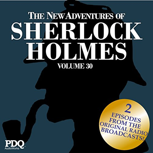 The New Adventures of Sherlock Holmes: The Golden Age of Old Time Radio Shows, Vol. 30 cover art
