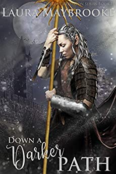 Book cover image for Down A Darker Path (Dulcea's Rebellion Book 2)