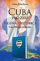 Cuba 1940-2000: Reseña Histórica (Cuba 508 Años de Historia)