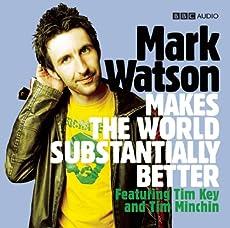 Mark Watson Makes The World Substantially Better - Series 1