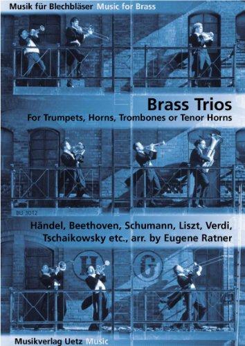 Brass Trios für Trompeten, Hörner, Posaunen oder Tenorhörner (Partitur und Stimmen)