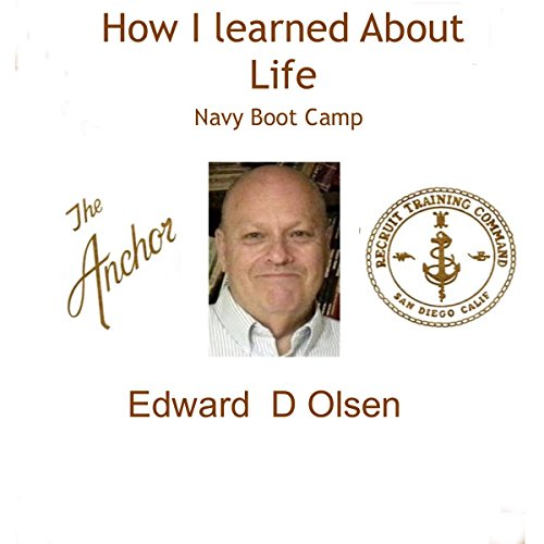 How I Learned About Life: Navy Boot Camp audiobook cover art