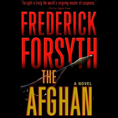 The Afghan                   By:                                                                                                                                 Frederick Forsyth                               Narrated by:                                                                                                                                 Robert Powell                      Length: 10 hrs and 42 mins     712 ratings     Overall 4.1
