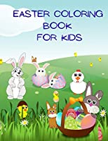 Easter Coloring Book for Kids: Amazing Easter Coloring Book for for Kids Ages 2-5, Beautiful Designs of Rabbits, Chicks, Eggs, and More, Perfect as a Easter Gift or Present!