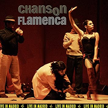 Chanson Flamenca (feat. Chanson Flamenca Troupe, Guadiana, Janita Salome, Ye-Ye De Cádiz, Ana Salazar, Eva Duran, Ramón El Portugues, Quinteto Diapasón, Jose Mª Molero, Marisa Molero, Sabu Salazar, Anton Suarez, Rocio Heredia, Remedios Heredia, Antonio Canales) [Live in Madrid]