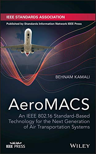 AeroMACS: An IEEE 802.16 Standard-Based Technology for the Next Generation of Air Transportation Systems (English Edition)