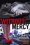 Without Mercy (The Len Levinson Collection Book 5) (English Edition)