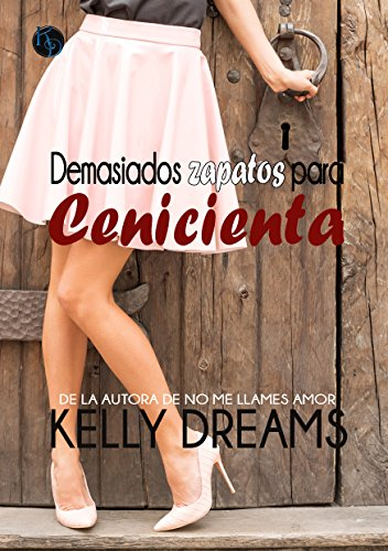 Demasiados zapatos para Cenicienta de Kelly Dreams