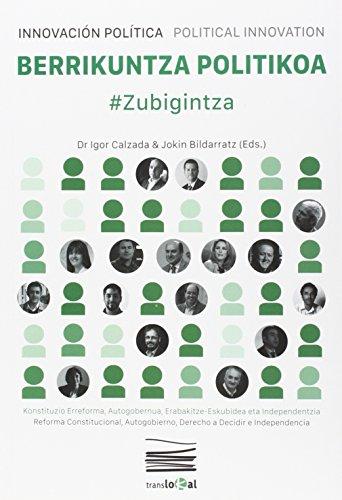 BERRIKUNTZA POLITIKOA. INNOVACIÓN POLÍTICA. POLITICAL INNOVATION: #ZUBIGINTZA