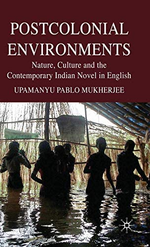 Postcolonial Environments Nature Culture and the Contemporary Indian Novel in English product image