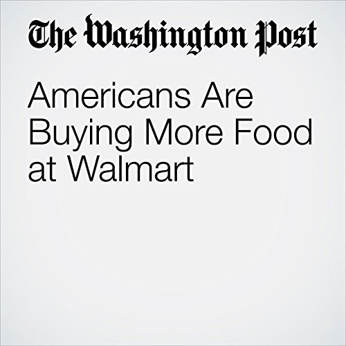 Americans Are Buying More Food at Walmart copertina