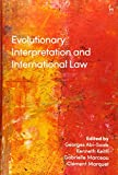 Evolutionary Interpretation and International Law - Georges Abi-Saab