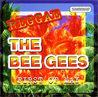 First of May -Bee Gees Reggae