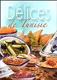 Délices de Tunisie - Cuisine de Méditerranée