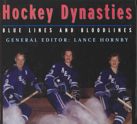 Hockey Dynasties: Blue Lines and Bloodlines