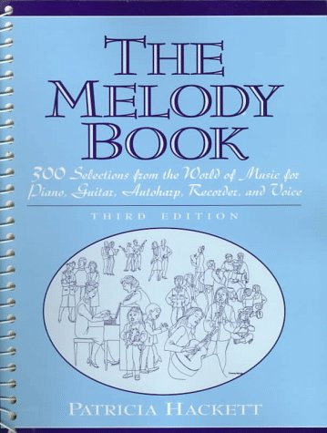 Melody Book, The: 300 Selections from the World of Music...