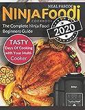 Ninja Foodi Cookbook 2020: The Complete Ninja Foodi Beginners Guide, Tasty Days Of Cooking with Your Multi-Cooker