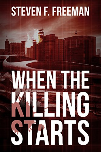 When the Killing Starts (The Blackwell Files Book 8) by [Steven F. Freeman]