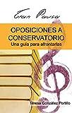 Oposiciones a conservatorio: Una guía para afrontarlas: Gran Pausa