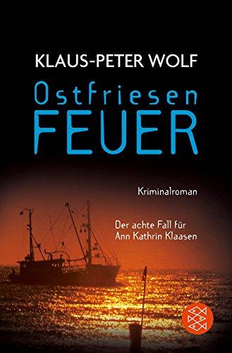 Ostfriesenfeuer: Der achte Fall für Ann Kathrin Klaasen (Ann Kathrin Klaasen ermittelt 8)