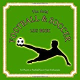 The Avid Football & Soccer Log Book: For Players/Team Managers/Football/Soccer Team Enthusiasts | 8.5' x 8.5' | Green & White Cover