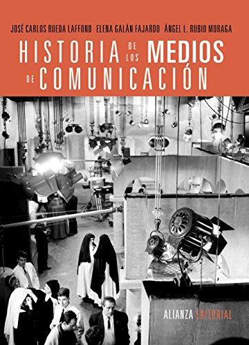Historia de los medios de comunicación (El Libro Universitario - Manuales)