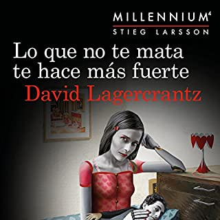 Lo que no te mata te hace más fuerte     Serie Millennium 4              By:                                                                                                                                 David Lagercrantz,                                                                                        Martin Lexell - traductor,                                                                                        Juan José Ortega Román - traductor                               Narrated by:                                                                                                                                 Germán Gijón                      Length: 19 hrs and 39 mins     23 ratings     Overall 4.5
