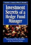 Investment Secrets of a Hedge Fund Manager: Exploiting the Herd Mentality of the Financial Markets by Laurence A. Connors and Blake E. Hayward