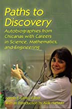 Paths to Discovery: Autobiographies from Chicanas with Careers in Science, Mathematics, and Engineering