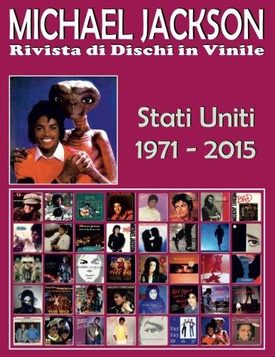 Michael Jackson - Rivista di Dischi in Vinile - Stati Uniti (1971 - 2015): Discografia Motown e Epic - Guida a colori.