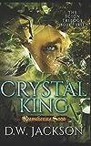 Crystal King: Reawakening Saga (The Scion Trilogy)