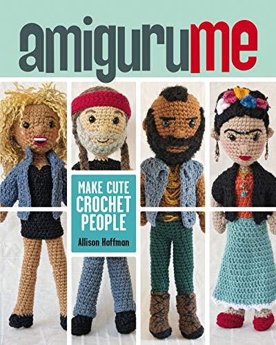 AmiguruME: Make Cute Crochet People (English Edition)
