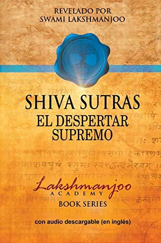 Shiva Sutras: El Despertar Supremo