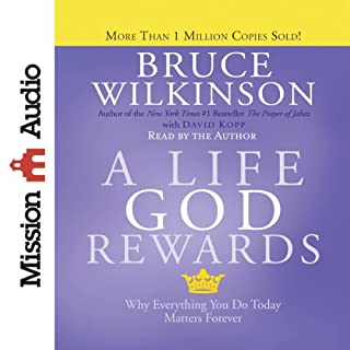 A Life God Rewards     Why Everything You Do Today Matters Forever              By:                                                                                                                                 Bruce Wilkinson,                                                                                        David Kopp                               Narrated by:                                                                                                                                 Bruce Wilkinson                      Length: 1 hr and 54 mins     34 ratings     Overall 4.9