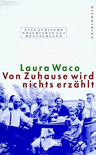 Von Zuhause wird nichts erzählt: Eine jüdische Geschichte aus Deutschland