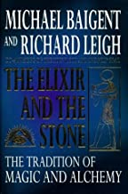 Elixir and the Stone : The Tradition of Magic and Alchemy
